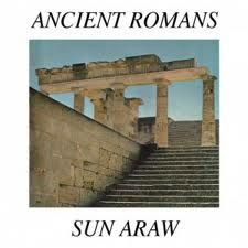 'Ancient Romans' by Sun Araw