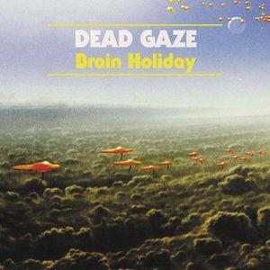 'Brain Holiday' by Dead Gaze