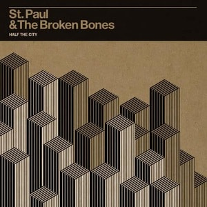 'Half The City' by St. Paul & The Broken Bones