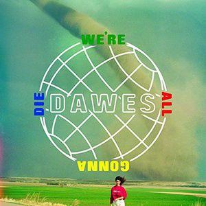 'We're All Gonna Die' by Dawes