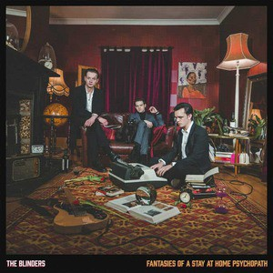 'Fantasies Of A Stay At Home Psychopath' by The Blinders
