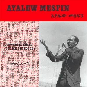 'Tewedije Limut (Let Me Die Loved)' by Ayalew Mesfin
