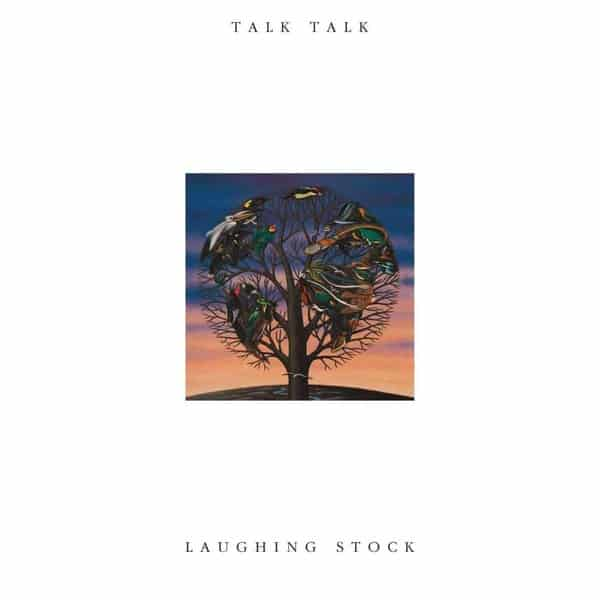 'Laughing Stock' by Talk Talk