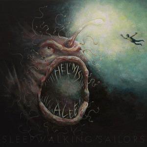 'Sleepwalking Sailors' by Helms Alee