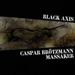 'Black Axis' by Caspar Brötzmann Massaker