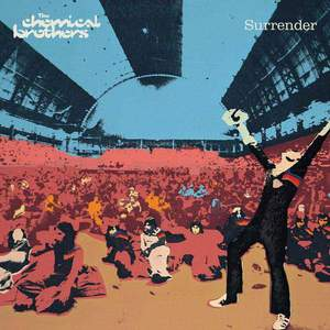 'Surrender (20th Anniversary Expanded Edition)' by The Chemical Brothers