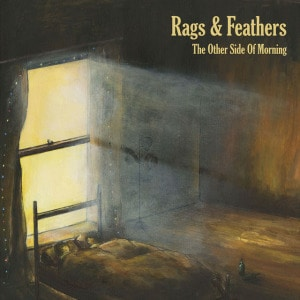The Other Side of Morning by Rags & Feathers