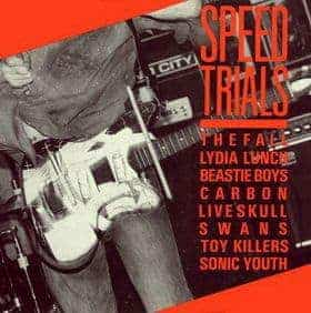 Speed Trials by Sonic Youth, Swans, Live Skull, Various