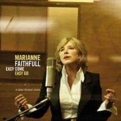 Easy Come Easy Go by Marrianne Faithfull