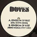 Kingdom of Rust (Still Going Remix)/Kingdom of Rust (Prins Thomas Diskomiks) by Doves