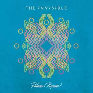'Patience (Remixes)' by The Invisible