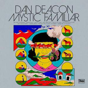 'Mystic Familiar' by Dan Deacon
