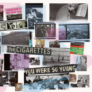 'You Were So Young' by The Cigarettes