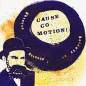 Because Because Because by Cause Co-Motion