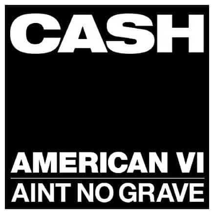 'American VI: Ain't No Grave' by Johnny Cash