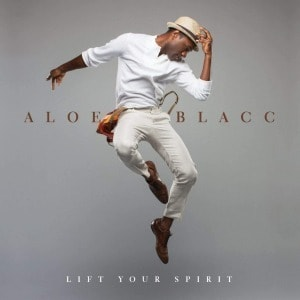 'Lift Your Spirit' by Aloe Blacc