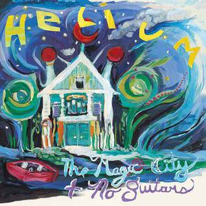 'The Magic City + No Guitars' by Helium