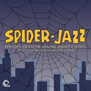 'Spider-Jazz – KPM Cues Used In The Amazing Animated Series - That We Are Not Allowed To Mention For Legal Reasons' by Various
