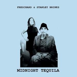 'Midnight Tequila' by Freschard & Stanley Brinks