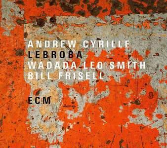 'Lebroba' by Andrew Cyrille, Wadada Leo Smith, Bill Frisell