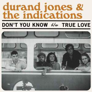 'Don't You Know / True Love' by Durand Jones & The Indications
