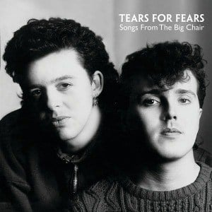 'Songs From The Big Chair' by Tears For Fears