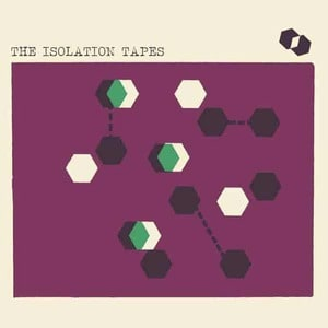 'The Isolation Tapes' by Various