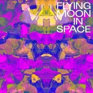'Flying Moon In Space' by Flying Moon In Space