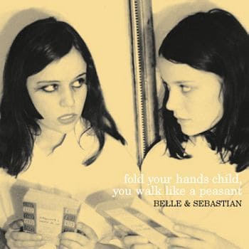 'Fold Your Hands Child' by Belle and Sebastian