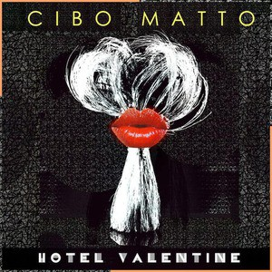 'Hotel Valentine' by Cibo Matto