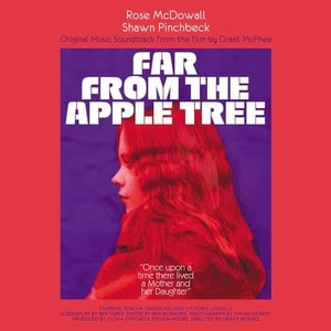 'Far From The Apple Tree : Original Music Soundtrack From The Film By Grant Mcphee' by Rose Mcdowall & Shawn Pinchbeck