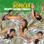 'Money Equals Magic' by Attractive And Popular