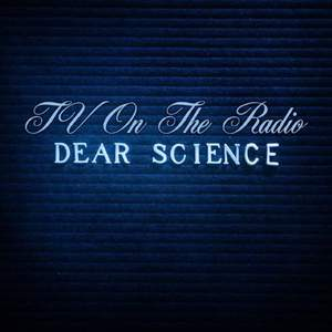 'Dear Science' by TV On The Radio