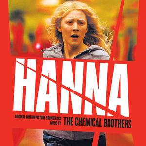 'Hanna - Original Motion Picture Soundtrack' by The Chemical Brothers