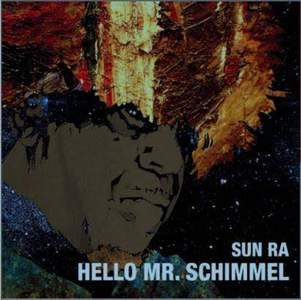 'Hello Mr. Schimmel' by Sun Ra