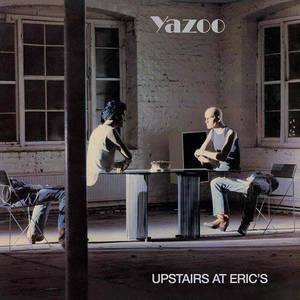 'Upstairs At Eric's' by Yazoo