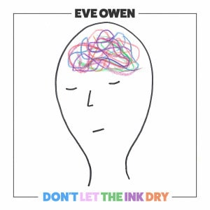 'Don't Let The Ink Dry' by Eve Owen