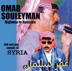 Highway To Hassake: Folk & Pop Sounds of Syria by Omar Souleyman