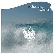 Echoes Of The Whales by Echoes Of The Whales
