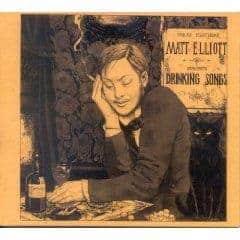 Drinking Songs & Failing Songs by Matt Elliott