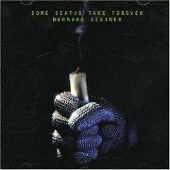 Some Deaths Take Forever by Bernard Szajner