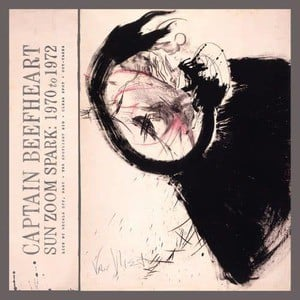 'Sun Zoom Spark: 1970 to 1972' by Captain Beefheart & The Magic Band