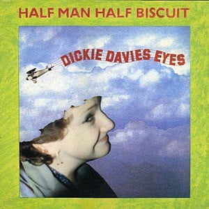 'Dickie Davies Eyes' by Half Man Half Biscuit