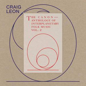 'Anthology Of Interplanetary Folk Music Vol. 2: The Canon' by Craig Leon