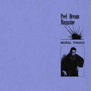 'Moral Panics' by Peel Dream Magazine