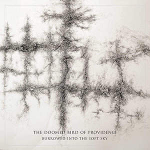 'Burrowed Into The Soft Sky' by The Doomed Bird of Providence