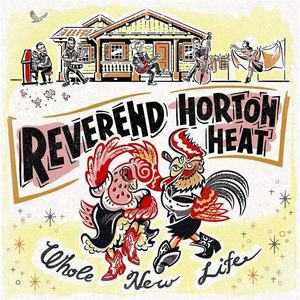 'Whole New Life' by Reverend Horton Heat