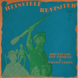 'Hitsville Re-Visited' by Ebo Taylor, Pat Thomas & Uhuru Yenzu