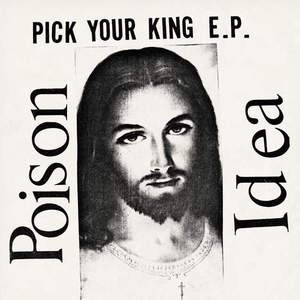 'Pick Your King' by Poison Idea