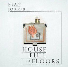 House Full of Floors by Evan Parker